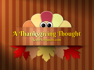 A Thanksgiving Thought